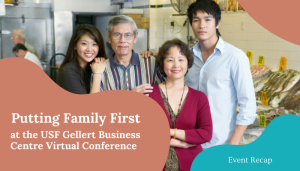 Putting Family First the USF Gellert Business Center Virtual Conference